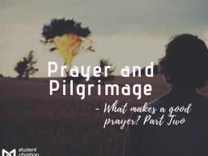 Prayer and Pilgrimage