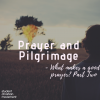Prayer and Pilgrimage